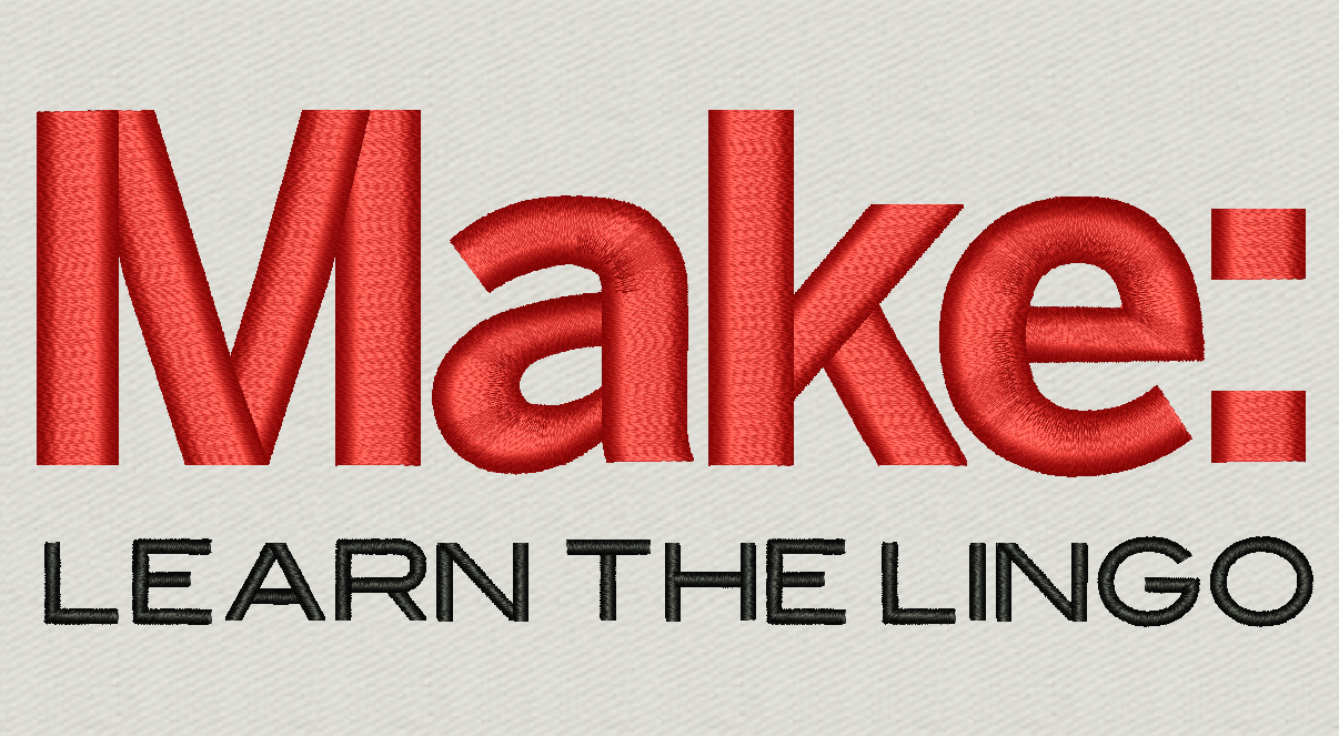 MAKE: Learn the Lingo in simulated machine embroidery by Erich Campbell